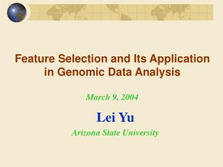 Feature Selection and Its Application in Genomic Data Analysis March 9, 2004