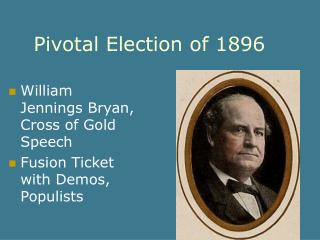 Pivotal Election of 1896