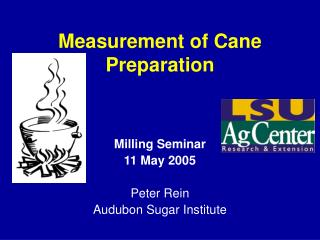 Measurement of Cane Preparation