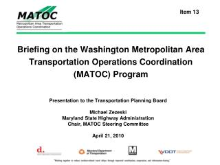 Briefing on the Washington Metropolitan Area Transportation Operations Coordination (MATOC) Program