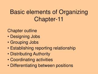 Basic elements of Organizing Chapter-11