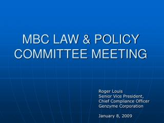 MBC LAW & POLICY COMMITTEE MEETING