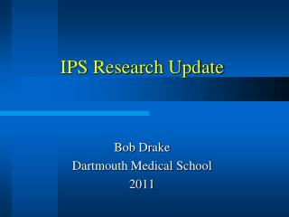 IPS Research Update