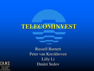 Russell Burnett Peter van Kerckhoven Lilly Li Dmitri Sedov
