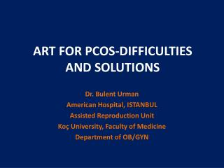 ART FOR PCOS-DIFFICULTIES AND SOLUTIONS