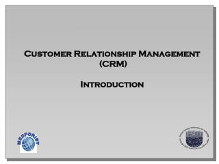 Customer Relationship Management  (CRM) Introduction