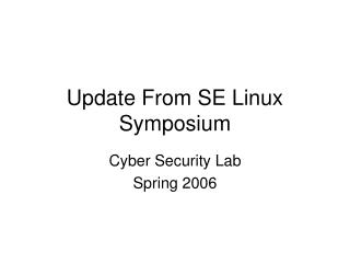 Update From SE Linux Symposium