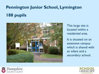 Pennington Junior School, Lymington 188 pupils