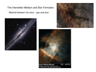 The Interstellar Medium and Star Formation