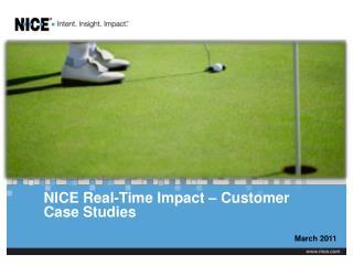 NICE Real-Time Impact –  Customer Case Studies