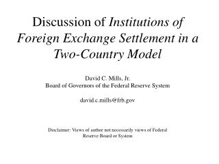 Discussion of  Institutions of Foreign Exchange Settlement in a Two-Country Model