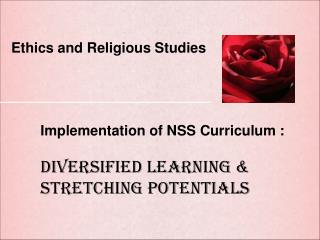 Implementation of NSS Curriculum : Diversified Learning & Stretching Potentials