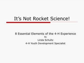 It�s Not Rocket Science!