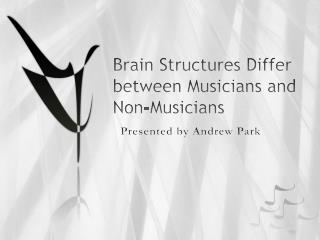 Brain Structures Differ between Musicians and Non-Musicians