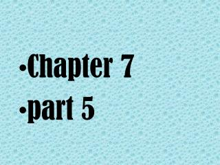 Chapter 7  part 5
