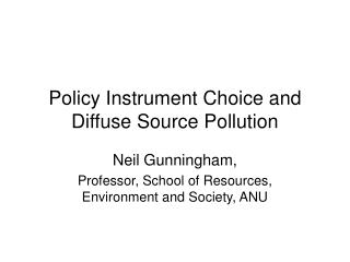 Policy Instrument Choice and Diffuse Source Pollution