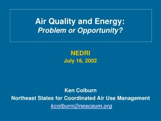 Air Quality and Energy: Problem or Opportunity?