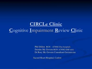 CIRCLe Clinic C ognitive  I mpairment  R eview  Cl inic