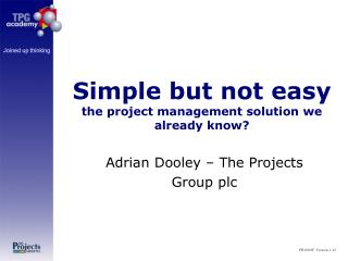 Simple but not easy the project management solution we already know?