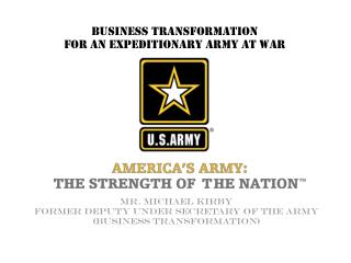 BUSINESS TRANSFORMATION FOR AN EXPEDITIONARY ARMY AT WAR