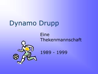 Dynamo Drupp