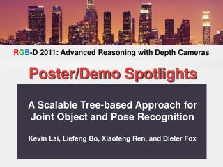 A Scalable Tree-based Approach for Joint Object and Pose Recognition Kevin Lai, Liefeng Bo, Xiaofeng Ren, and Dieter Fo