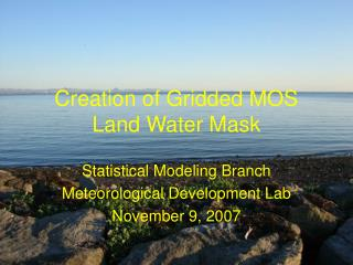 Creation of Gridded MOS Land Water Mask