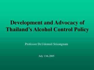 Development and Advocacy of Thailand's Alcohol Control Policy