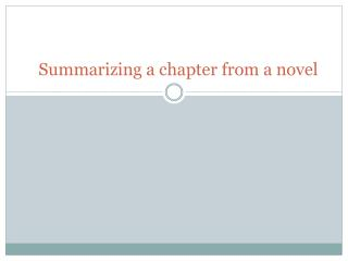 Summarizing a chapter from a novel