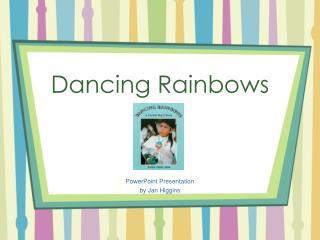 Dancing Rainbows