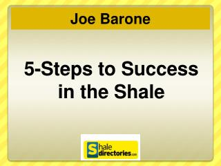5-Steps to Success in the Shale