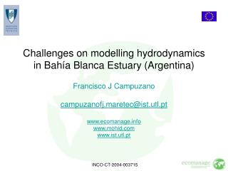 Challenges on modelling hydrodynamics in Bah�a Blanca Estuary (Argentina)
