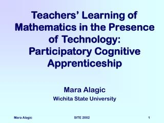 Teachers' Learning of Mathematics in the Presence of Technology: Participatory Cognitive Apprenticeship