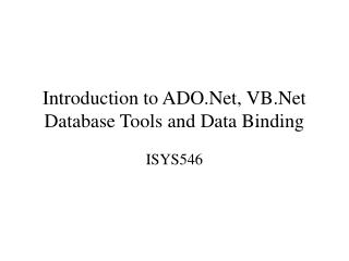 Introduction to ADO.Net, VB.Net Database Tools and Data Binding