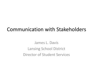 Communication with Stakeholders