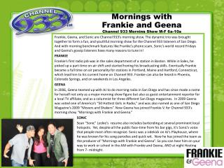 Mornings with  Frankie and  Geena Channel 933 Morning Show M-F 6a-10a