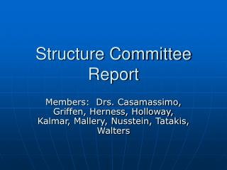 Structure Committee Report