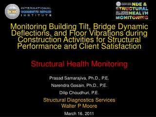 Monitoring Building Tilt, Bridge Dynamic Deflections, and Floor Vibrations during Construction Activities for Structura
