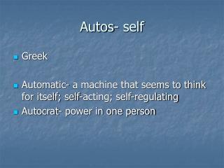 Autos- self