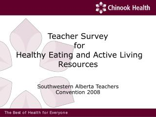 Teacher Survey  for  Healthy Eating and Active Living Resources