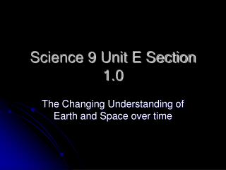 Science 9 Unit E Section 1.0