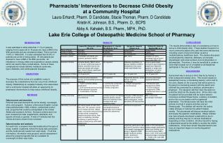 Pharmacists' Interventions to Decrease Child Obesity  at a Community Hospital Laura Erhardt, Pharm. D Candidate, Stacie