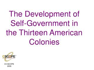 The Development of Self-Government in the Thirteen American Colonies