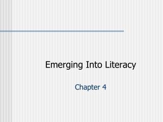 Emerging Into Literacy Chapter 4