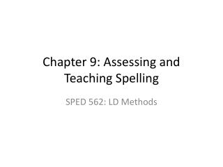 Chapter 9: Assessing and Teaching Spelling