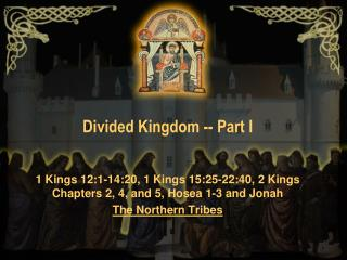 Divided Kingdom -- Part I