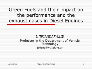 Green Fuels and their impact on the performance and the exhaust gases in Diesel Engines