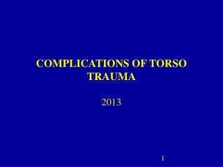 COMPLICATIONS OF TORSO TRAUMA
