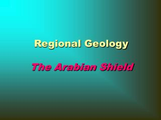 Regional Geology The Arabian Shield