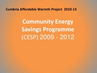 Cumbria Affordable Warmth Project  2010-13